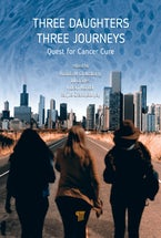 Three Daughters, Three Journeys: Quest for Cancer Cure