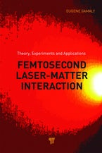 Femtosecond Laser-Matter Interactions