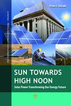 Sun Towards High Noon: Solar Power Transforming Our Energy Future